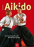 Aikido: Techniken, Angriffe und Bewegungseingänge