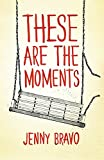 These Are the Moments (A Young Adult / New Adult Contemporary Romance Book 3)