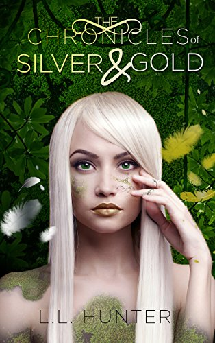 L.L. Hunter - The Chronicles of Silver and Gold (The Legend of the Archangel Book 3) (English Edition)