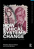img - for How Ethical Systems Change: Eugenics, the Final Solution, Bioethics (Framing 21st Century Social Issues) book / textbook / text book