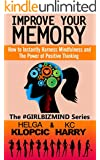 IMPROVE YOUR MEMORY: How to Leverage Mindfulness and Remember What Matters (The #GirlBizMind Series Book 5)