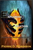 img - for Exploring Creation: A Journey into Your Prophetic Dominion book / textbook / text book