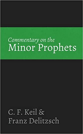 Commentary on the Minor Prophets written by C.F. Keil