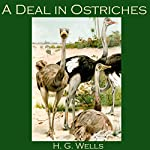 A Deal in Ostriches | H. G. Wells