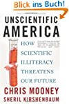 Unscientific America: How Scientific...
