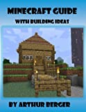 Minecraft Guide With Building Ideas  Amazon.Com Rank: # 483,039  Click here to learn more or buy it now!
