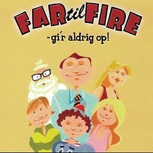Far til fire - gi´r aldrig op [Father of Four - Never Gives Up] | [Dorte Q. Geisling]