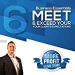 How to Meet and Exceed Your Clients Expectations: The Business Essentials Series | John L Millar