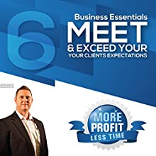How to Meet and Exceed Your Clients Expectations: The Business Essentials Series  by John L Millar Narrated by John L Millar