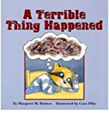 A Terrible Thing Happened[ A TERRIBLE THING HAPPENED ] by Holmes, Margaret M. (Author) Jan-01-00[ Paperback ]