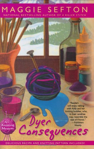 Image of Dyer Consequences (Knitting Mysteries, No. 5)