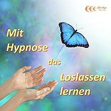 Mit Hypnose das Loslassen lernen Hörbuch von Michael Bauer Gesprochen von: Michael Bauer