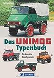 Das Unimog-Typenbuch: Technik, Einsatz, Merkmale, Stammbaum - das topaktuelle Unimog-Typenbuch präsentiert alle Details der Legende, vom Boehringer ... bis zum U 20: Die komplette Modellgeschichte