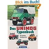Das Unimog-Typenbuch: Die komplette Modellgeschichte