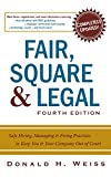img - for Fair, Square & Legal: Safe Hiring, Managing & Firing Practices to Keep You & Your Company Out of Court book / textbook / text book