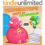 Book for kids : Triceratops Don't Eat Vegetables: (Children's Picture Book, Good Dinosaurs stories for Kids, Eat Fruits and Vegetables, Health and Exercise ) (The Little Dinosaurs 2)