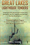 img - for Great Lakes Lighthouse Tenders: A History of the Boats and Crews That Served in the U.S. Lighthouse Service on the Great Lakes book / textbook / text book