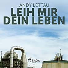 Leih mir Dein Leben Hörbuch von Andy Lettau Gesprochen von: Floridan Müller