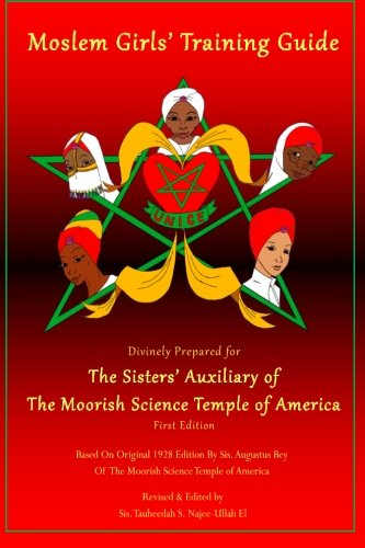 Moslem Girls' Training Guide: Divinely Prepared for the Sisters' Auxiliary of the Moorish Science Temple of America PDF