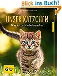 Unser Kätzchen: Was Katzenkinder brau...