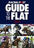 David Dew Racing Post Guide to the Flat 2014