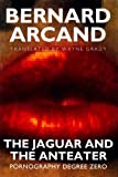 img - for The Jaguar and the Anteater: Pornography Degree Zero book / textbook / text book