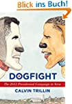 Dogfight: The 2012 Presidential Campa...