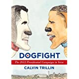 Dogfight: The 2012 Presidential Campaign in Verse ~ Calvin Trillin