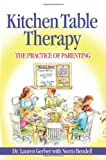 Kitchen Table Therapy: The Practice of Parenting
