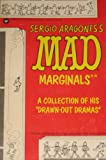 Sergio Aragones's MAD Marginals: From Various Places Around the Magazine (0446765376) by Aragones, Sergio