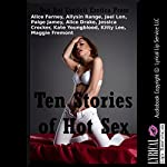 Ten Stories of Hot Sex: Ten Explicit Erotica Stories | Maggie Fremont,Kitty Lee,Kate Youngblood,Jessica Crocker,Alice Drake,Paige Jamey,Jael Long,Allysin Range,Alice Farney