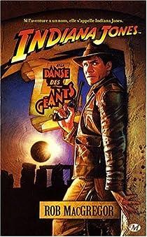 Les Aventures d'Indiana Jones, Tome 2 : Indiana Jones et la danse des géants par MacGregor