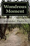 img - for Wondrous Moment: Selected Poetry of Alexander Pushkin book / textbook / text book