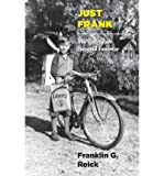 img - for { [ JUST FRANK: MY LIFE AS AN INTREPID INVENTOR ] } Reick, Franklin G ( AUTHOR ) Apr-01-2013 Paperback book / textbook / text book