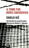 A Tomb for Boris Davidovich (Eastern European Literature Series) (1564782735) by Kis, Danilo