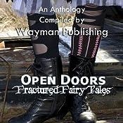 Open Doors: Fractured Fairy Tales | [Siv Maria Ottem, Sarah Clark Monagle, Fran Fischer, Steven Kaminsky, B.J. Lee]