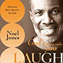 God's Gonna Make You Laugh: Understanding God's Timing for Your Life Audiobook by Noel Jones Narrated by William Butler
