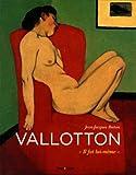 Felix Vallotton : Il fut lui-même