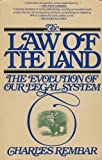 The Law of the Land: The Evolution of Our Legal System (Touchstone Books) (067143828X) by Rembar, Charles