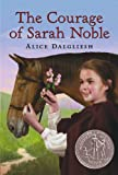 The Courage Of Sarah Noble (Turtleback School & Library Binding Edition) (Ready-For-Chapters) (0808572911) by Dalgliesh, Alice