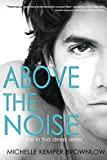 img - for Above the Noise (In Too Deep Book 3) book / textbook / text book