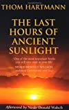 The Last Hours of Ancient Sunlight: Waking Up to Personal and Global Transformation (0340822430) by Hartmann, Thom