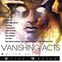Vanishing Acts: A Science Fiction Anthology (       UNABRIDGED) by Ellen Datlow - editor Narrated by Johnny Drago