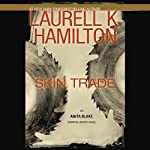 Skin Trade: Anita Blake, Vampire Hunter: Book 17 (       ABRIDGED) by Laurell K. Hamilton Narrated by Kimberly Alexis