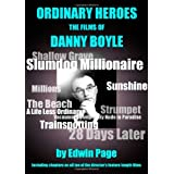 Ordinary Heroes: The Films of Danny Boyleby Edwin Page