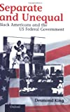 img - for Separate and Unequal: Black Americans and the US Federal Government book / textbook / text book
