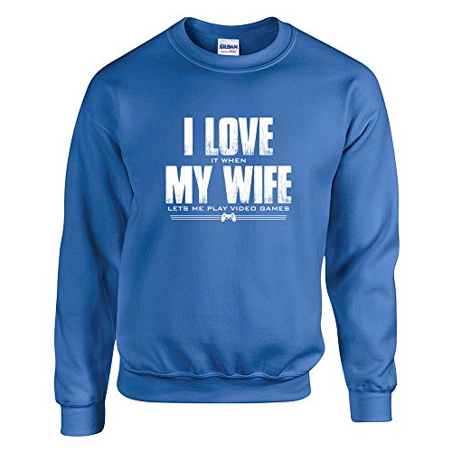 I Love When My Wife Lets Me Play Ps4 Xbox Video Funny Games Sweatshirt Royal 2Xl