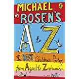 Michael Rosen's A-Z: The best children's poetry from Agard to Zephaniahby Michael Rosen