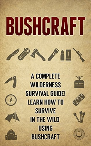 bushcraft-a-complete-wilderness-survival-guide-how-to-survive-in-the-wild-using-bushcraft-english-ed