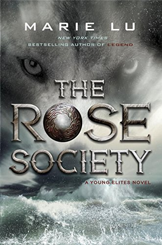 Young Elites 2.The Rose Society (A Young Elites Novel)
